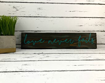 Love Never Fails Sign - 1 Corinthians Sign - 1 Corinthians 13 - Wedding Gift - Anniversary Gift - Valentine's Gift - Valentine's Day Decor