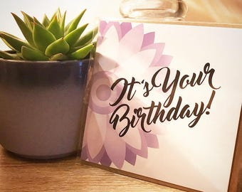Geometric Floral It's Your Birthday Card