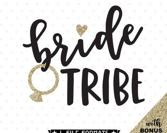 Bride Tribe SVG, Bridesmaid shirt iron on file, Bridal Party gift cut file, vinyl shirt design for bridesmaid, Wedding SVG, Glitter JPG file