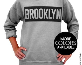 Brooklyn Crew Neck Sweatshirt - NYC - Bed Stuy - Bushwick - Greenpoint - Williamsburg - Kensington Sweatshirt - Brooklynites