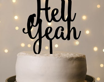 Wedding Cake Topper - Acrylic Hell Yeah, wedding cake topper, cake topper, cake topper wedding, funny wedding cake topper, hell yeah