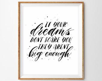 """Hand Lettered Black and White Quote Art Print - """"If Your Dreams Don't Scare You, They Aren't Big Enough"""""""