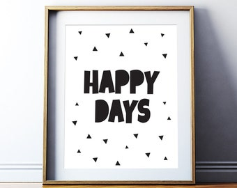 "Printable Art ""Happy Days"" Poster Motivational Quote Inspirational Quote Wall Art Typography Poster Instant Digital Download"