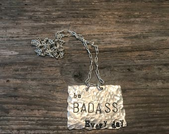 Be badass every day necklace