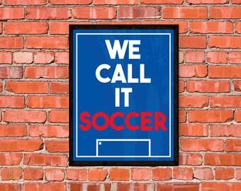 United States Soccer - We Call It Soccer - USWNT - USMNT - Poster - Print - Art
