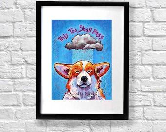 "Corgi Art Print, Corgi Painting, Dog Print, Dog Painting, ""This Too Shall Pass"" My Original Corgi Painting by Tod C. Steele, 10x8"""