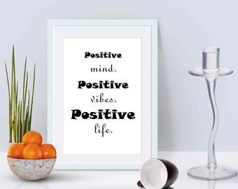 Inspirational Print Positive mind, positive vibes, positive life, Instant Digital Download, black & white poster, Motivation print
