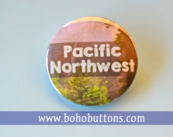 Pacific Northwest Pinback Button, PNW Magnet, Washington State, Oregon Pin, Backpack Pins, Nature Pin, Forest Button, Adventure Travel Pins