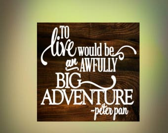 Wood Sign, Peter Pan Sign, Peter Pan Quote, Adventure Sign,Painted  Sign, Nursery Sign, Child's room sign, Childrens decor, Child Bedroom