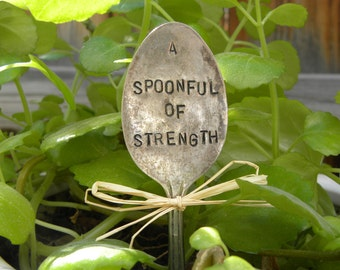 A spoonful of strength garden marker hand stamped - spoonie - invisible illness - chronic pain - rustic silver spoon - inspirational quote