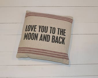 Love You to The Moon and Back-Farmhouse Pillow