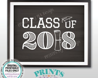 """Class of 2018 Sign, High School Graduation Party Sign, College Graduation Decorations, PRINTABLE 8x10/16x20"""" Chalkboard Style Grad Sign <ID>"""