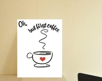 """Coffee First Digital Print, Kitchen Wall Art, Digital Print 8.5"""" x 11"""""""