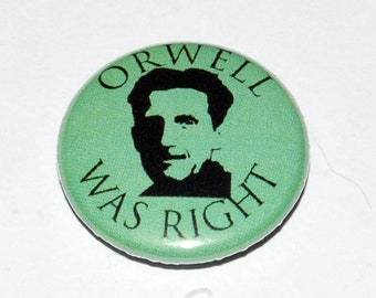 "George Orwell ""Orwell Was Right"" Button Badge 25mm / 1 inch 1984/Animal Farm"