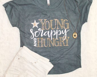 Young Scrappy and Hungry T Shirt   Hamilton Shirt   My Shot   Southern Sweetheart Gifts