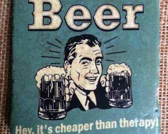 Beer. Hey, It's Cheaper Than Therapy! Perfect Gift for the Beer Lover in Your Life - Natural Travertine Tile Coaster