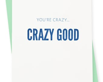 Love / Friendship Card - Crazy Good Letterpress Card