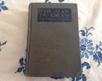 Vintage This book The Man in Gray by Thomas Dixon book
