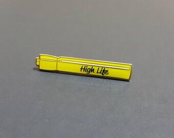 High Life Pin