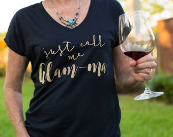 Just Call Me Glam-ma / T-shirt Gift for Grandma / Grandma Shirt / Gift for Grandma / Pregnancy Announcement
