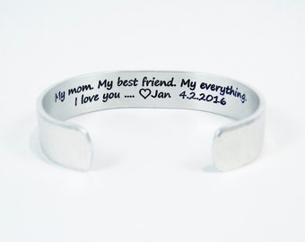 """Mother's Day Gift / Mom Gift from Daughter ~ My mom.  My best friend.  My everything.  I love you ... (personalization) ~ 1/2"""" message cuff"""