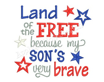 Land of the FREE Brave Son Patriotic Machine Embroidery Design 4th of July baby patriotic army military navy marines INSTANT DOWNLOAD
