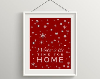 Winter Is The Time For Home Print, Christmas Art, Festive Holiday Art, Inspirational Quote, Modern Art, Digital Wall Print