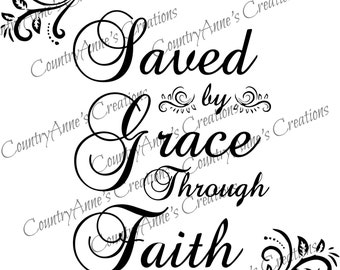 "SVG PNG DXF Eps Ai Wpc Cut file for Silhouette, Cricut, Pazzles, Scan N Cut - ""Saved by Grace through Faith"" svg"