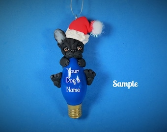 Black French BullDog Santa Christmas Holidays Light Bulb Ornament Sally's Bits of Clay PERSONALIZED FREE with your dog's name