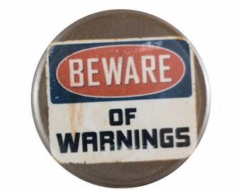 "Beware of Warnings 1.25"" Button Pin"