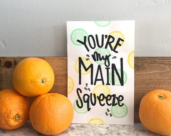 You're My Main Squeeze original hand lettered watercolor