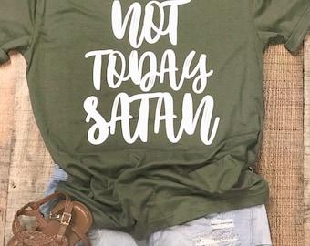 Not today Satan / Womens Shirt/ Religious Shirt