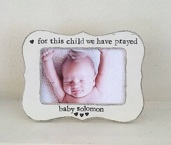 For this child we have prayed picture frame, infant, newborn picture ...