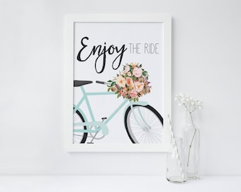 "PRINTABLE Art "" Enjoy the Ride"" Floral Bike Art Floral Art Print Floral Wall Art Home Decor Apartment decor Inspirational Quote Floral bike"