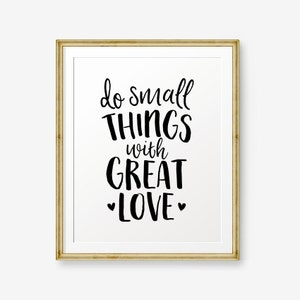 Do Small Things with Great Love, Love Art, Home Decor, Typography Poster, Inspirational Print, Office Decor, Apartment Decor