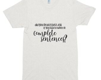 Teacher T-Shirt - Complete Sentences - Short sleeve soft t-shirt
