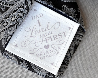 Tie Patch for Father of the Bride • Personalized Dad Gift • I Loved You First • Suit Label • Birthday Gift • Fabric label • From Daughter