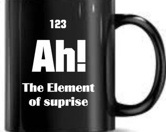 Ah! The element of Suprise Chemistry Mug Present Birthday Funny