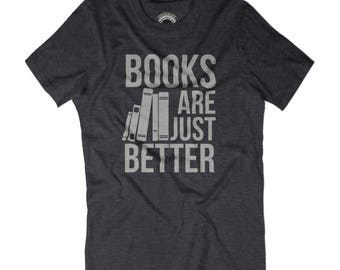 HUSBAND GIFT Books are just better shirt Gift for reader Reading accessories Read more books shirt Reading t-shirt Bookworm shirt APV9