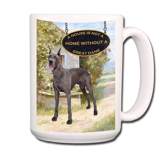 Great Dane a House is Not a Home 15 oz Extra Large Coffee Mug No 1