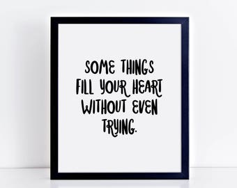 Some Things Fill Your Heart Without Even Trying - Love Dog Quote Typography Digital Art Print