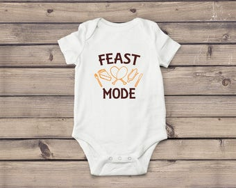 Feast Mode Bodysuit | Feast Mode Tee | Thanksgiving Infant Shirt