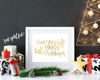 Holiday art etsy real gold foil printhave yourself a merry little christmas wall art home decor custom gold calligraphy christmas and holiday art solutioingenieria Choice Image