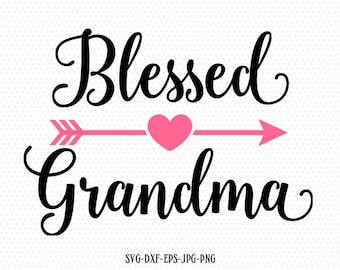 Blessed Grandma SVG, Mother's Day SVG, Mommy svg, Mom svg, Mama SVG, cutting file for cricut and Silhouette cameo, Svg Dxf Png Eps Jpg