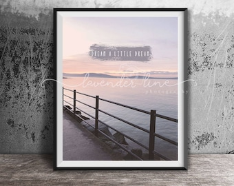 A LITTLE DREAM, Colour Typography Print, Coastal Photography, Dreamy Sunset, Beach, Holywood, Wanderlust, Northern Ireland, Wall Art
