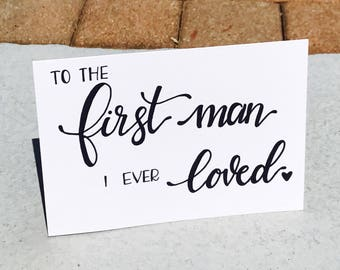 To The First Man I Ever Loved card and envelope