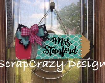 Pencil door hanger, teacher door hanger, teacher, teacher decor, classroom, school
