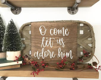 O Come Let Us Adore Him - Wood Sign