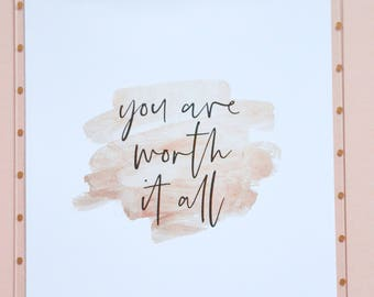 You Are Worth It All A4 Print