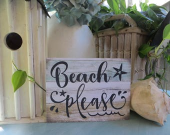 "Wood Sign, ""Beach Please"", Beach Decor, Cottage Decor, Beach Lover Sign, Beach Themed Room"